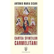 Cartea Sfintilor Carmelitani/Antonio Maria Sicari