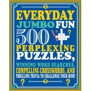 Everyday Jumbo Fun: 500 Perplexing Puzzles, Winning Word Searches, Compelling Crosswords, and Thrilling Trivia to Challenge Your Mind, Paperback