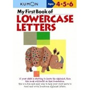 My First Book of Lowercase Letters, Paperback/Kumon Publishing