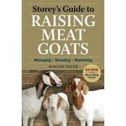 Storey's Guide to Raising Meat Goats: Managing, Breeding, Marketing, Paperback
