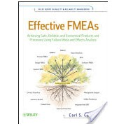 Effective FMEAs - Achieving Safe, Reliable, and Economical Products and Processes Using Failure Mode and Effects Analysis (Carlson Carl)(Cartonat) (9781118007433)