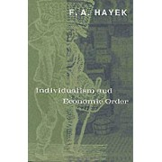 Individualism and Economic Order by F. A. Hayek
