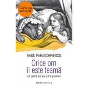 Orice om ii este teama(un partid..) - cu autograf/Radu Paraschivescu
