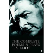 The Complete Poems and Plays of T. S. Eliot by T. S. Eliot