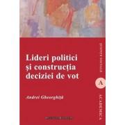 Lideri politici si constructia deciziei de vot