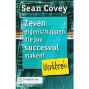 Zeven eigenschappen die jou succesvol maken! Werkboek - Sean Covey