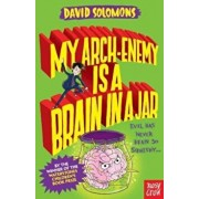 My Arch-Enemy Is a Brain In a Jar, Paperback/David Solomons