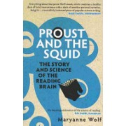 Proust and the Squid - The Story and Science of the Reading Brain (Wolf Maryanne)(Paperback) (9781848310308)