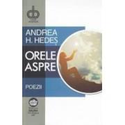 Orele aspre - Andrea H. Hedes