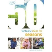 50 Fantastic Ideas for Seasons, Paperback/Alistair Bryce Clegg