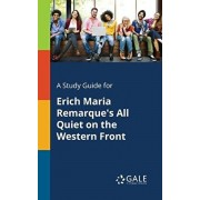 A Study Guide for Erich Maria Remarque's All Quiet on the Western Front, Paperback/Cengage Learning Gale