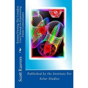 Remote Viewing. The Complete User's Manual on Experiencing Future Consciousness: Published by the Institute for Solar Studies, Paperback/Scott Rauvers