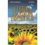 Cultura plantelor pentru ulei - Marius Constantinescu