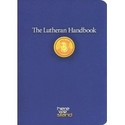 The Lutheran Handbook: A Field Guide to Church Stuff, Everyday Stuff, and the Bible, Paperback