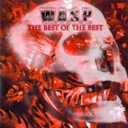 W.A.S.P. - The Best of the Best (0636551292627) (2 CD)