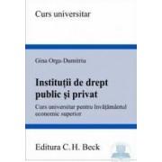Institutii de drept public si privat - Gina Orga-Dumitriu