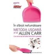 In sfarsit nefumatoare metoda usoara a lui Allen Carr - cum sa te lasi de fumat fara sa iei in greutate