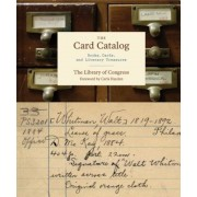 The Card Catalog: Books, Cards, and Literary Treasures, Hardcover