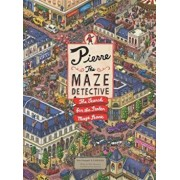 Pierre the Maze Detective: The Search for the Stolen Maze Stone, Hardcover/Ic4design