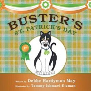 Buster's St. Patrick's Day, Paperback/Debbe Hardymon May