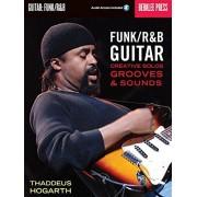 Thaddeus Hogarth Funk/R&B Guitar: Creative Solos, Grooves & Sounds