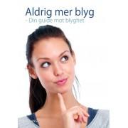 Aldrig mer blyg - Din guide mot blyghet