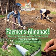 Farmers Almanac! What Is an Almanac and How Do Farmers Use It? (Farming for Kids) - Children's Books on Farm Life, Paperback/Left Brain Kids