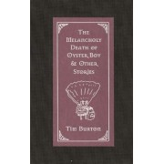 The Melancholy Death of Oyster Boy & Other Stories, Hardcover