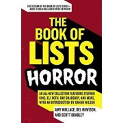 The Book of Lists: Horror: An All-New Collection Featuring Stephen King, Eli Roth, Ray Bradbury, and More, with an Introduction by Gahan Wilson, Paperback/Amy Wallace