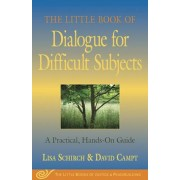 The Little Book of Dialogue for Difficult Subjects: A Practical, Hands-On Guide, Paperback