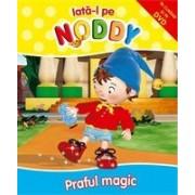 Iată-l pe Noddy! Praful Magic