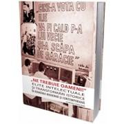 'Ne trebuie oameni!' Elite intelectuale si transformari istorice in Romania moderna si contemporana/Cristian Vasile