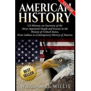 American History: Us History: An Overview of the Most Important People & Events. the History of United States: From Indians to Contempor, Paperback/William D. Willis
