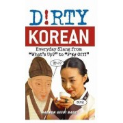 Dirty Korean by Haewon Geebi Baer