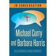 In Conversation: Michael Curry and Barbara Harris, Paperback
