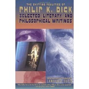 The Shifting Realities of Philip K. Dick: Selected Literary and Philosophical Writings, Paperback/Philip K. Dick