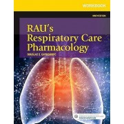 Workbook for Raus Respiratory Care Pharmacology by Douglas S. Garde...