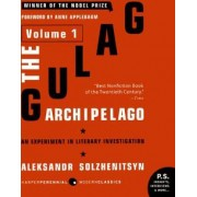 The Gulag Archipelago 1918-1956 Volume 1 An Experiment in Literary Investigation