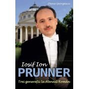 Iosif Ion Prunner. Trei generatii la Ateneul Roman (eBook)