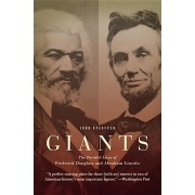 Giants: The Parallel Lives of Frederick Douglass and Abraham Lincoln, Paperback/John Stauffer