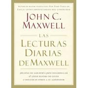 Las Lecturas Diarias de Maxwell: 365 Dias de Sabiduria Para Desarrollar el Lider Dentro de Usted E Influir en Otros A su Alrededor = The Maxwell Daily, Hardcover/John C. Maxwell