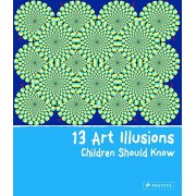 13 Art Illusions Children Should Know, Hardcover