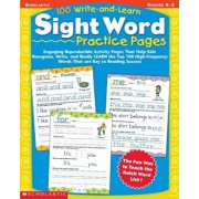 100 Write-And-Learn Sight Word Practice Pages: Engaging Reproducible Activity Pages That Help Kids Recognize, Write, and Really Learn the Top 100 High, Paperback/Scholastic Teaching Resources