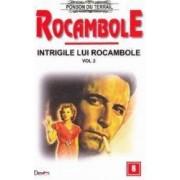 Rocambole Intrigile lui Rocambole vol.2 - Ponson du Terrail