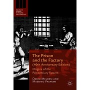 Prison and the Factory (40th Anniversary Edition). Origins of the Penitentiary System, Paperback/Dario Melossi