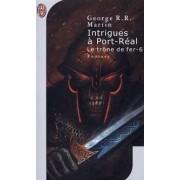 Le trône de fer Tome VI : Intrigues à Port-Réal - George R.R. Martin - Livre
