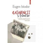 Catavencii si tribul lor. O etnografie a grupului incomod si de moravuri grele Catavencu 1990-2006