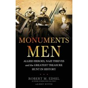 Monuments Men. Allied Heroes, Nazi Thieves and the Greatest Treasure Hunt in History, Paperback/Robert M. Edsel