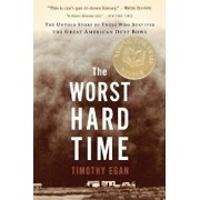 The Worst Hard Time: The Untold Story of Those Who Survived the Great American Dust Bowl, Paperback/Timothy Egan