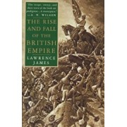 The Rise and Fall of the British Empire, Paperback/Lawrence James
